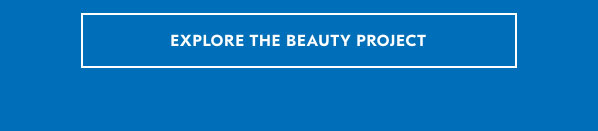 EXPLORE THE BEAUTY PROJECT